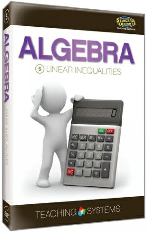 Teaching Systems Algebra Module 5: Linear Inequalities