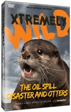 Xtremely Wild: The Oil Spill Disaster and Otters