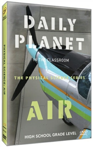 Daily Planet in the Classroom Physical Science Series: Air