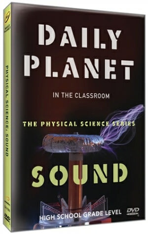 Daily Planet in the Classroom Physical Science Series:Sound