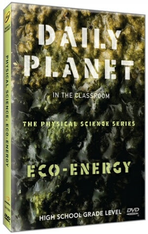 Daily Planet in the Classroom Physical Science Series: Eco-Energy