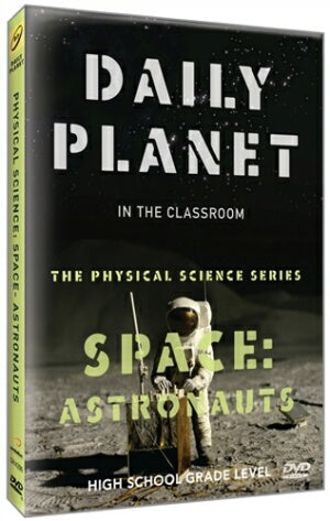 Daily Planet in the Classroom Physical Science Series: Astronauts
