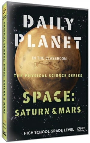 Daily Planet in the Classroom Physical Science Series: Space-Saturn & Mars