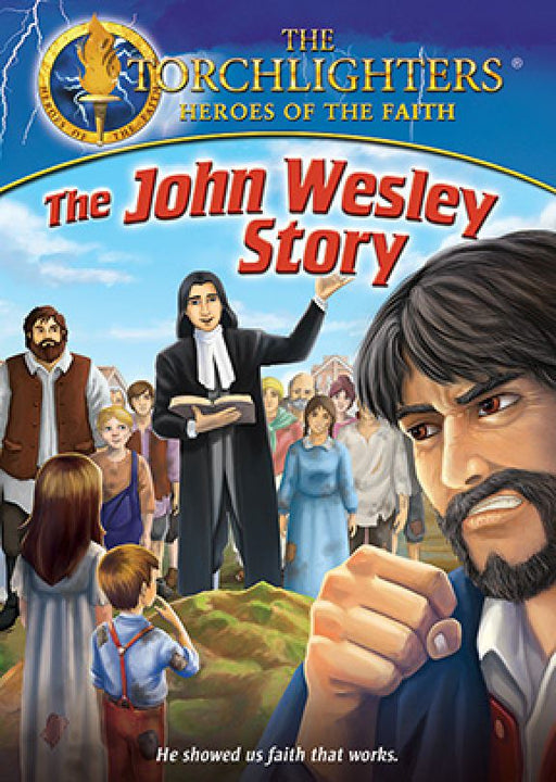Torchlighters: The John Wesley Story