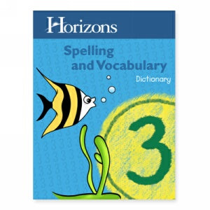 Horizons 3rd Grade Spelling & Vocabulary Dictionary