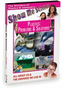 Show Me Science Chemistry & Physics - Plastics: Problems and Solutions