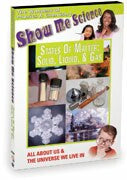 Show Me Science Chemistry & Physics - States of Matter: Solid, Liquid and Gas