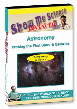 Astronomy – Probing the First Stars & Galaxies