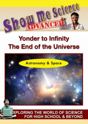 Astronomy & Space - Yonder to Infinity - The End of the Universe