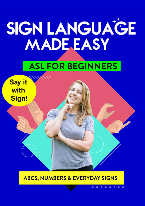 ASL - Learn ABCs, Numbers, Fingerspelling, Colors, Grammar Basics & Everyday Useful Signs