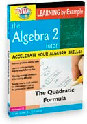 Algebra 2 Tutor:  Quadratic Formula