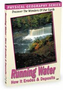 Physical Geography: Running Water-How It Erodes & Deposits