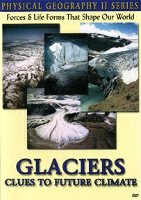 Physical Geography II: Glaciers: Clues To Future Climate