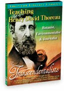 American Literary Classics - The Transcendentalists: Teaching Henry David Thoreau - Botanist, Environmentalist & Journalist