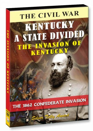 Kentucky a State Divided - The Invasion of Kentucky