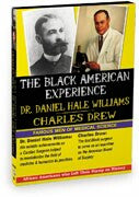 Black American Experience-Famous Men Of Medical Science: Dr. Daniel Hale Williams & Charles Drew