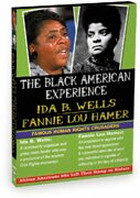 Black American Experience-Famous Human Rights Crusaders: Ida B. Wells & Fannie Lou Hammer