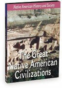 Native-American History & Cultural Series: The Great Native American Civilizations