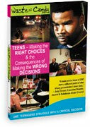 Waste of Candy - Teens Making the Right Choices & the Consequences of Making the Wrong Decisions