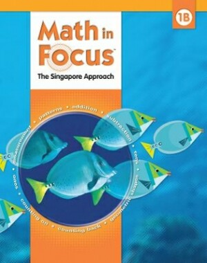 Math In Focus Grade 1 Kit 2nd Semester: The Singapore Approach