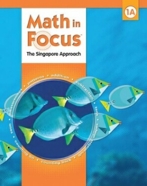 Math In Focus Grade 1 Kit 1st Semester: The Singapore Approach