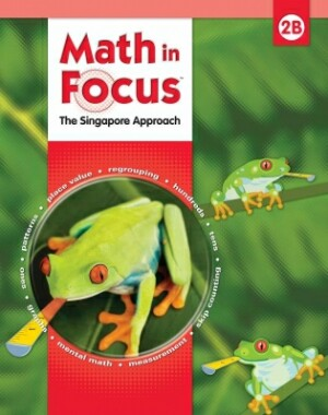 Math In Focus Grade 2 Kit 2nd Semester: The Singapore Approach