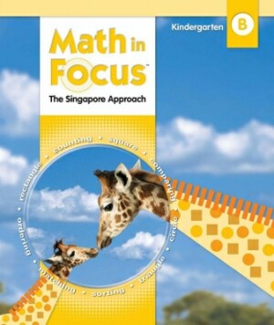 Math In Focus Grade Kindergarten Kit 2nd Semester: The Singapore Approach