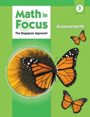Math In Focus Grade 3 Assessments: The Singapore Approach