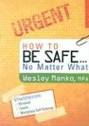 How To Be Safe No Matter What