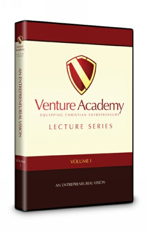 Venture Academy Lecture Series: Volume One An Entrepreneurial Vision