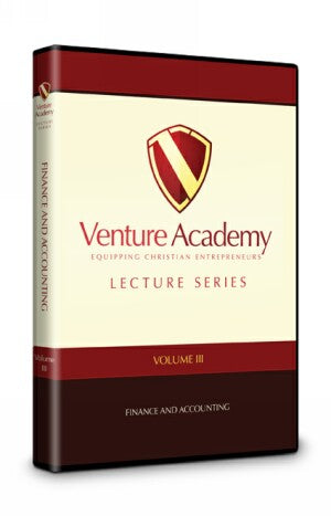 Venture Academy Lecture Series: Volume Three Finance and Accounting