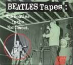 Beatles Tapes: Beatles In The Northwest