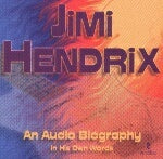Jimi Hendrix: An Audio Biography