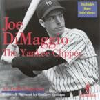 Joe DiMaggio: The Yankee Clipper