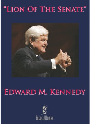 "Edward ""Ted"" M. Kennedy-Lion Of The Senate"