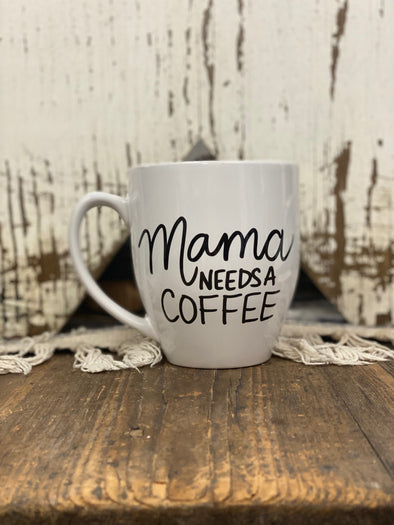 Mama Needs A COFFEE