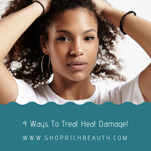 4 Ways To Treat Heat Damage!