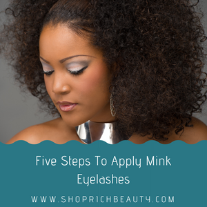 Five Steps To Apply Mink Eyelashes