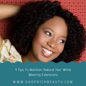 4 Tips To Maintain Natural Hair While Wearing Extensions