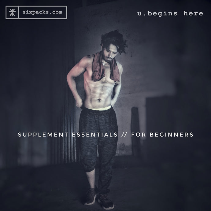 ARE YOU A BEGINNER? HERE ARE THE TOP 5 SUPPLEMENTS YOU MIGHT NEED.