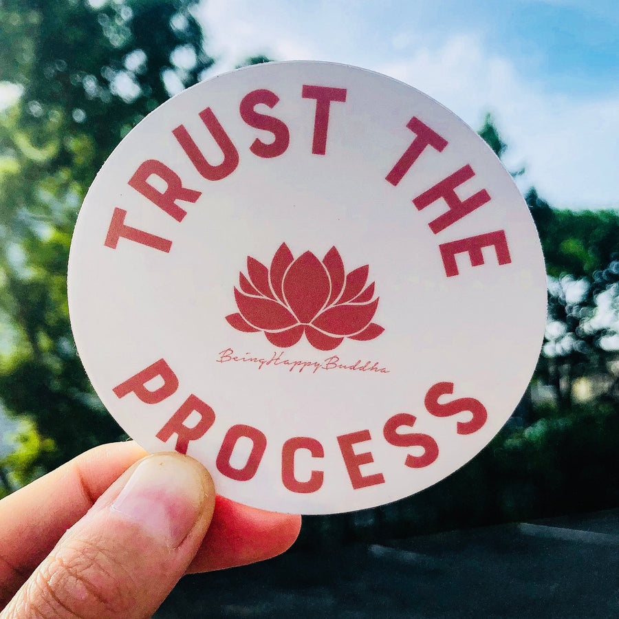 Trust The Process Sticker - Being Happy Buddha