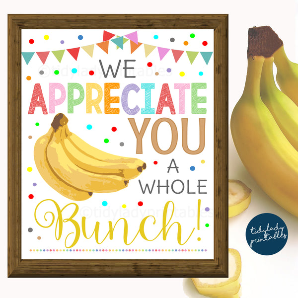 Bananas Sign, Appreciate You a Whole Bunch, Teacher Appreciation Week Printable Food Decoration