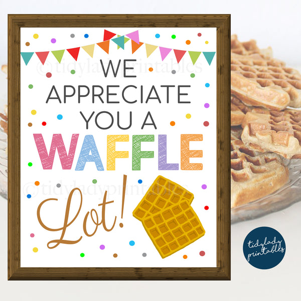 "Breakfast Waffle Sign ""Appreciate You a Waffle Lot"" Teacher Appreciation Week Printable Food Decoration"