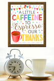 "Coffee Bar Sign ""Caffeine to Espresso Our Thanks"" Teacher Appreciation Week Printable Breakfast Decoration"