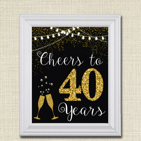Cheers to Forty Years, Cheers to 40 Years, 40th Wedding Sign, 40th Birthday Sign, 40th Party Decorations, 40th Anniversary, INSTANT DOWNLOAD