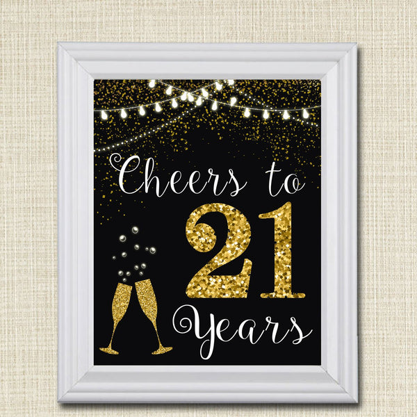 Cheers to Twenty-One Years, Cheers to 21 Years, 21st Birthday Sign 21st Birthday Decor, 21st Party Decorations Black & Gold INSTANT DOWNLOAD