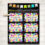 Where is the Occupational Therapist Door Sign, Therapist Gifts, Office Door Hanger, Professional Office Sign, Occupational Therapy Door Sign