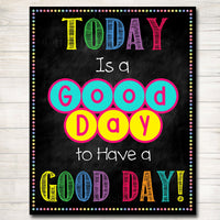Today is a Good Day for a Good Day, School Counselor Poster, Teen Bedroom Decor, Guidance Counselor Office Decor, Motivational Class Poster