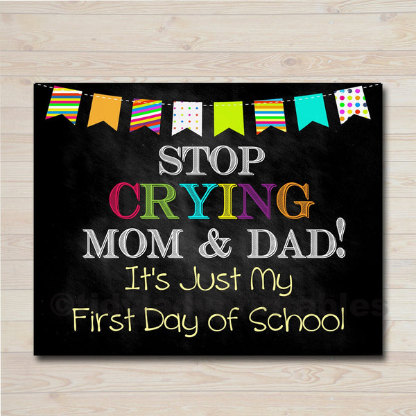 Stop Crying Mom and Dad Back to School Photo Prop, Pre-K/Kindergarten School Chalkboard Sign, 1st Day of School Funny Prop, INSTANT DOWNLOAD