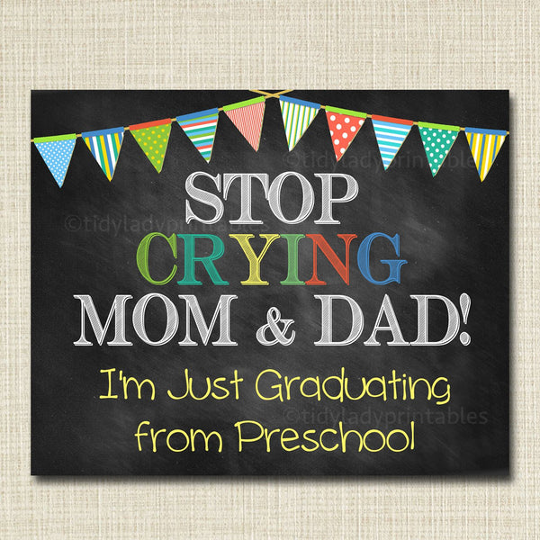 Stop Crying Mom & Dad Last Day of PreSchool Photo Prop, Printable Preschool Chalkboard Poster, Last Day of School, Boy Preschool Graduation